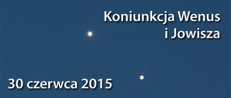 Koniunkcja Jowisza i Wenus, 30 czerwca 2015