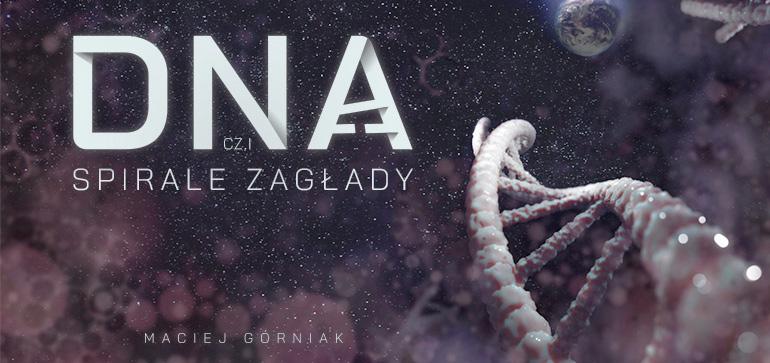 DNA – Spirale Zagłady, cz.1